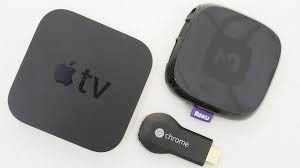 Apple TV, Chrome, Roku