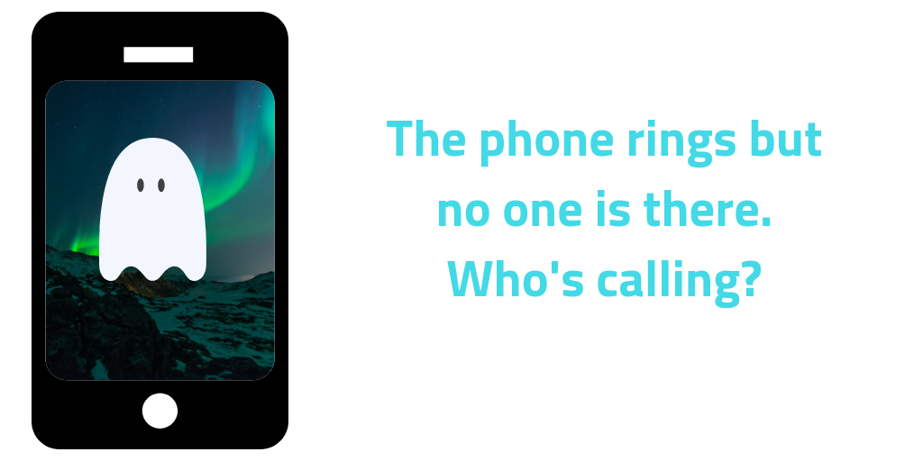 Is is safe to answer the phone? Get the scoop on ghost calls